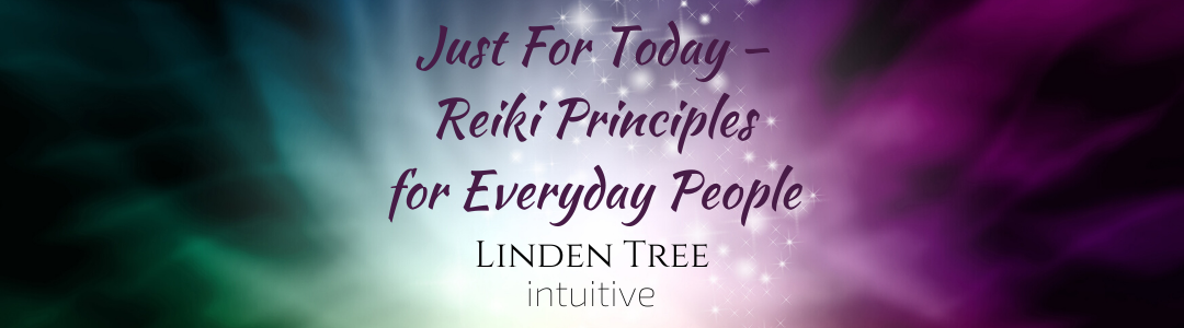 Just For Today – Reiki Principles for Everyday People