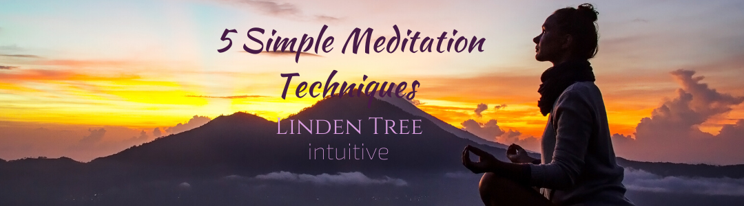 5 Simple Meditation Techniques