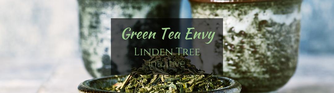 Green tea envy