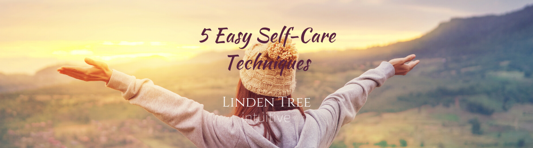 5 Easy Self-Care Techniques for Challenging Times