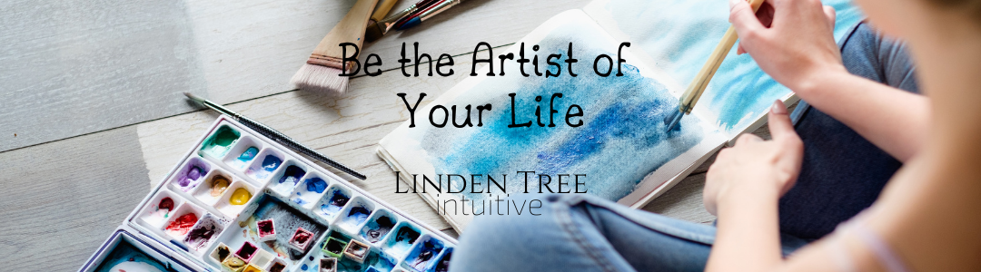 Be the Artist of Your Life